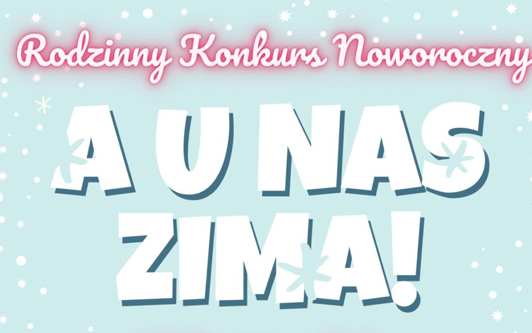 """Weź udział w konkursie noworocznym """"A u nas zima"""""""