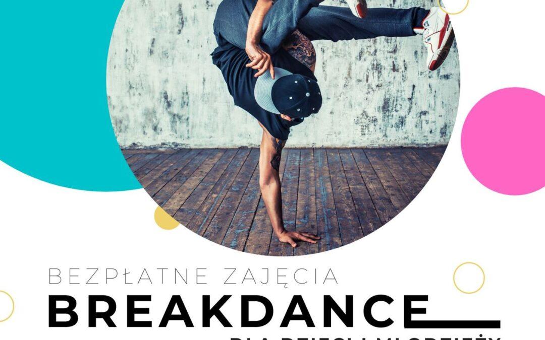 Ćwicz z nami breakdance! Kolejne zajęcia wracają do naszego grafiku