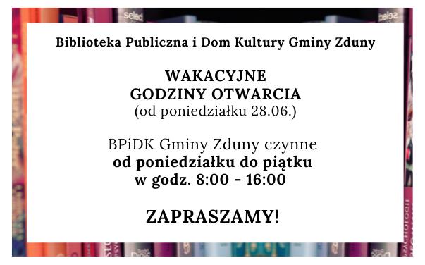 Wakacyjne godziny otwarcia BPiDK Gminy Zduny