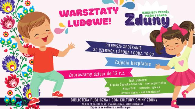"""Dziecięcy Zespół Ludowy """"Zduny"""" – warsztaty ludowe – ZAPRASZAMY"""