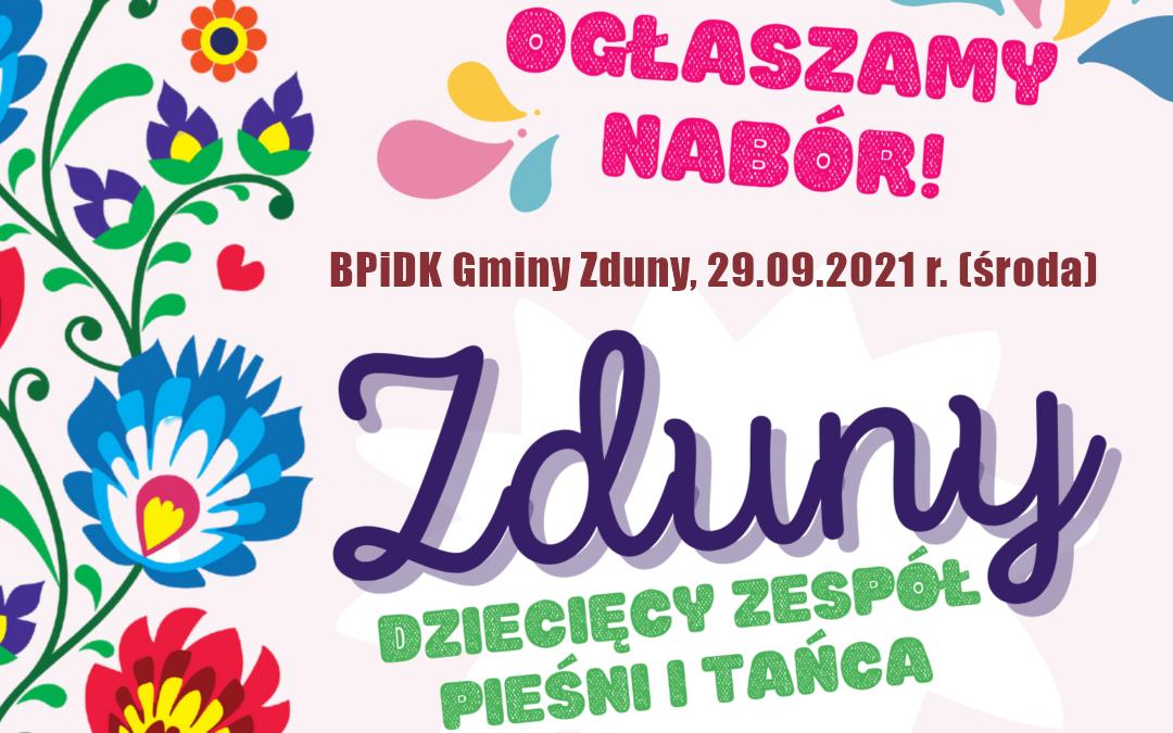 """Nabór do Dziecięcego Zespołu Pieśni i Tańca """"Zduny"""""""